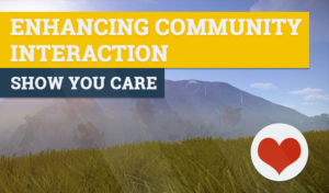 enhance community interaction, show you care