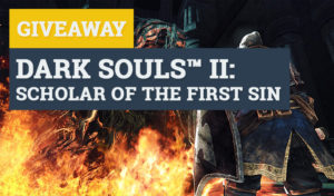 Giveaway: Dark Souls II: Scholar of the first sin